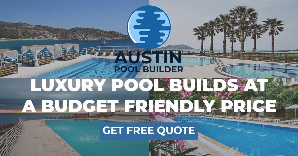 Premium Pool Builders in Austin